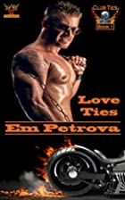Love Ties (Club Ties Book 1) by Em Petrova