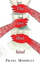 The Ties That Bind by Praba Moodley