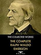The Complete Ralph Waldo Emerson: The…