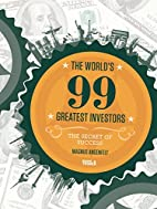 The World´s 99 Greatest Investors: The…
