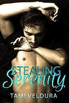 Stealing Serenity by Tami Veldura