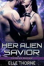 Her Alien Savior (Ultimate Passage Book 1)…