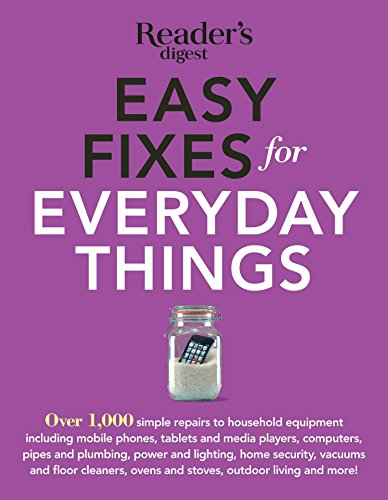 easy-fixes-for-everyday-things-save-time-money-and-hassle-with-over-100simple-repairs-to-houselhold-equipment