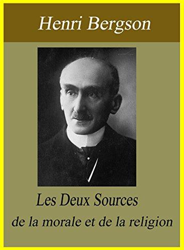 les-deux-sources-de-la-morale-et-de-la-religion-french-edition