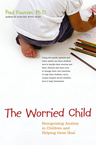 the-worried-child-recognizing-anxiety-in-children-and-helping-them-heal