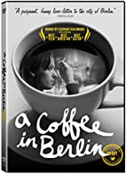 Coffee in Berlin by Jan Ole Gerster