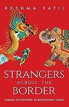 Strangers Across the Border by Reshma Patil