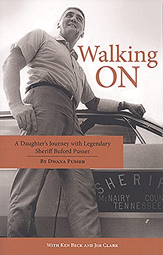 walking-on-a-daughters-journey-with-legendary-sheriff-buford-pusser