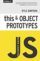 You Don't Know JS: this & Object Prototypes…