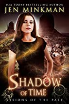 Shadow of Time: Visions of the Past by Jen…
