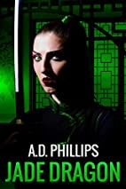 Jade Dragon (Action Girl Thrillers) by A.D.…