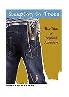 Sleeping in Trees: True Tales of Boyhood…