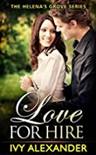 Love for Hire (Helena's Grove, Bk. 2) by Ivy…