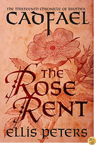 TThe Rose Rent (The Chronicles of Brother Cadfael Book 13)