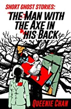 The Man with the Axe in his Back: Short…