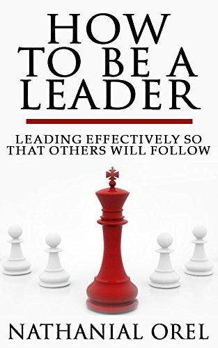 how-to-be-a-good-leader-leading-effectively-so-that-others-will-follow-becoming-a-businessman-series