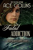 Fatal Addiction: In The President's Service…