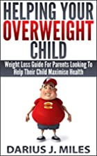 Helping Your Overweight Child: Weight Loss…