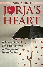 Jorja's Heart: A Brave Little…