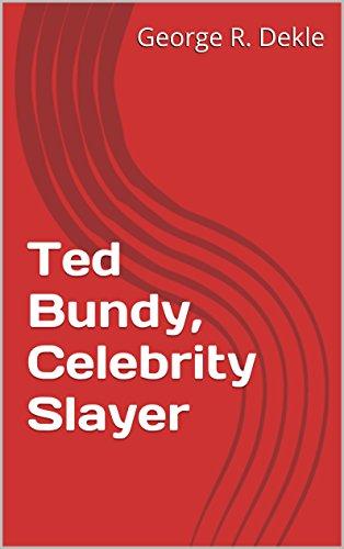 ted-bundy-celebrity-slayer