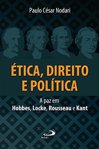 tica-direito-e-poltica-a-paz-em-hobbes-locke-rousseau-e-kant-ethos-portuguese-edition