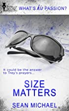 Size Matters (What's His Passion?) by Sean…