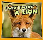 Children Book : I Wish I Were a LION (Great…