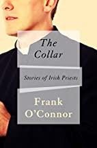 The Collar: Stories of Irish Priests by…