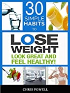 30 SIMPLE HABITS TO LOSE WEIGHT, LOOK GREAT…