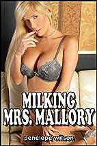 Milking Mrs. Mallory by Penelope Wilson