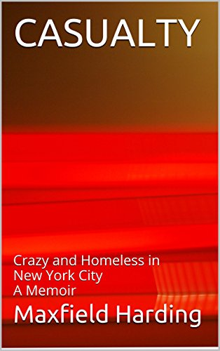 casualty-crazy-and-homeless-in-new-york-city-a-memoir
