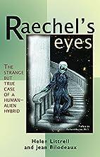 Raechel's Eyes: The Strange but True Case of…