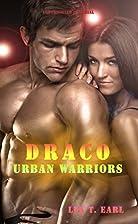 Draco (Urban Warriors 2) by Lea T. Earl