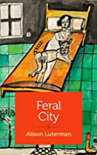 Feral City by Alison Luterman