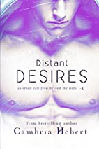 Distant Desires (Part One) by Cambria Hebert