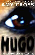 Hugo: The Lockton Downs Haunting by Amy…