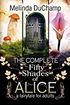 The Complete Fifty Shades of Alice: A Fairy…