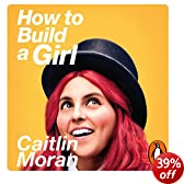 How to Build a Girl (Unabridged)