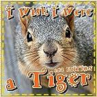 Books for Kids: I Wish I Were a Tiger: A…
