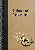 A Case of Crackers by Jane Edwards