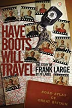 Have Boots Will Travel: The Story of Frank…