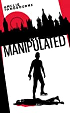 The Manipulated by Amelie Pangbourne