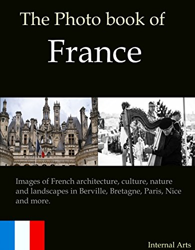 the-photo-book-of-france-images-of-french-architecture-culture-nature-and-landscapes-in-berville-bretagne-paris-nice-and-more-photo-books-35