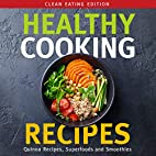Healthy Cooking Recipes: Clean Eating…