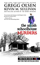 The Amish Schoolhouse Murders by Gregg Olsen
