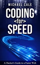 Coding for Speed: A Hacker's Guide to a…