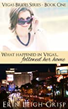 What Happened in Vegas Followed Her Home…