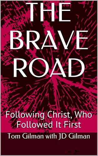 the-brave-road-following-christ-who-followed-it-first