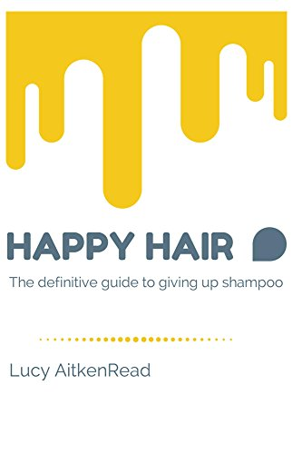 happy-hair-the-definitive-guide-to-giving-up-shampoo-save-money-ditch-the-toxins-and-release-your-hairs-natural-beauty-with-no-poo