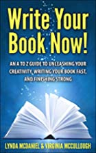 Write Your Book Now!: An A to Z Guide to…